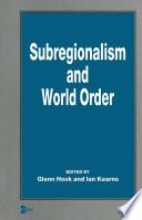 Subregionalism and World Order