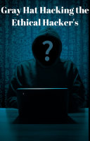 Gray Hat Hacking the Ethical Hacker s