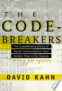 The Codebreakers  : The Comprehensive History of Secret Communication from Ancient Times to the Internet