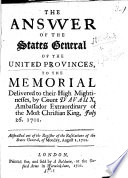 The Answer of the States General of the United Provinces  to the Memorial Delivered by Count D Avaux  Ambassador of the Most Christian King  July 26  1701  Abstracted Out of the Register of the Resolutions of the States General of August 1  1701