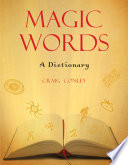 """Magic Words: A Dictionary"" by Craig Conley"