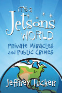 It s a Jetson s World  Private Miracles and Public Crimes