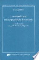 Lesetheorie und fremdsprachliche Lesepraxis aus der Perspektive des Deutschen als Fremdsprache