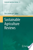 """""""Sustainable Agriculture Reviews"""" by Eric Lichtfouse"""