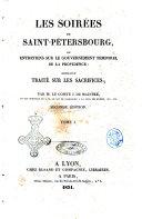 Les soirées de Saint-Pétersbourg, ou Entretiens sur le gouvernement temporel de la providence par le comte J. de Maistre