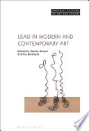 Lead in Modern and Contemporary Art