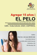 Hair, A thing of beauty and joy forever ! (Approved Medicines for Hair loss for Girls/ Women)- Spanish (Española) Book