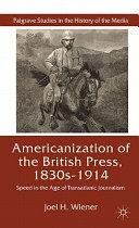The Americanization of the British Press  1830s 1914