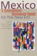 Mexico, a Comprehensive Development Agenda for the New Era