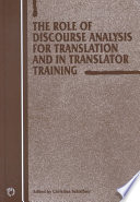 The Role of Discourse Analysis for Translation and in Translator Training