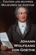 Toutes les Oeuvres Majeures de Goethe