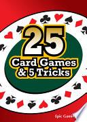 25 Card Games & 5 Tricks