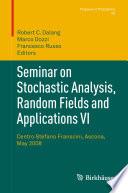 Seminar on Stochastic Analysis, Random Fields and Applications VI