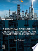 A Practical Approach to Chemical Engineering for Non-Chemical Engineers