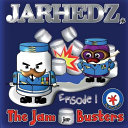 Jarhedz - The Jam Jar Busters