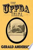 The Uffda Trial