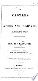 The Castles of Athlin and Dunbayne  A Highland Story     With Engravings Book