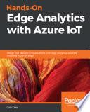 Hands On Edge Analytics with Azure IoT