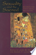 """""""Sexuality and the Sacred: Sources for Theological Reflection"""" by James B. Nelson, Sandra P. Longfellow"""