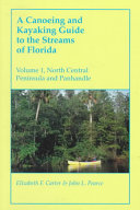 A Canoeing and Kayaking Guide to the Streams of Florida  The North Central Panhandle and Peninsula