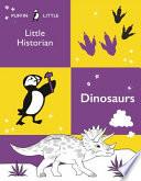 Puffin Little Historian  Dinosaurs