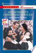 Millionaire s Christmas Miracle  Mills   Boon American Romance