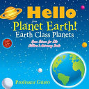 Hello from Planet Earth! Earth Class Planets - Space Science for Kids - Children's Astronomy Books