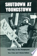 Shutdown at Youngstown: Public Policy for Mass Unemployment