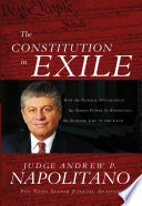 The Constitution in Exile  : How the Federal Government Has Seized Power by Rewriting the Supreme Law of the Land