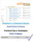 Construct 2 & Construct Classic Rapid Game Creation Practical Tips & Techniques 2016/17