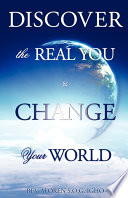 Discover the Real You  amp  Change Your World Book