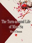 The Turn around Life of Miss Su