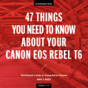 47 Things You Need to Know About Your Canon EOS Rebel T6 Pdf/ePub eBook