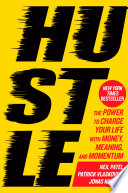 """Hustle: The Power to Charge Your Life with Money, Meaning, and Momentum"" by Neil Patel, Patrick Vlaskovits, Jonas Koffler"