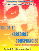 Commander X's Guide to Incredible Conspiricies