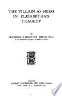 The villain as hero in Elizabethan tragedy Book PDF