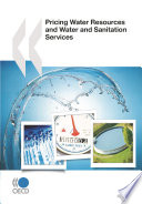 OECD Studies on Water Pricing Water Resources and Water and Sanitation Services