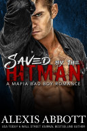 Saved by the Hitman   A Mafia Bad Boy Romance