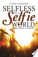 Selfless in a Selfie World