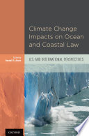 Climate Change Impacts on Ocean and Coastal Law
