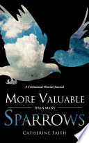 More Valuable Than Many Sparrows