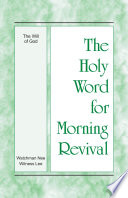 The Holy Word For Morning Revival The Will Of God