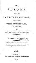 The idioms of the French language, compared with those of the English, etc
