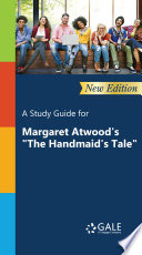 A Study Guide  New Edition  for Margaret Atwood s  The Handmaid s Tale