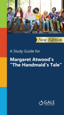 A Study Guide (New Edition) for Margaret Atwood's