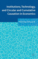 Institutions, Technology, and Circular and Cumulative Causation in Economics [Pdf/ePub] eBook