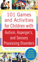 Pdf 101 Games and Activities for Children With Autism, Asperger's and Sensory Processing Disorders Telecharger