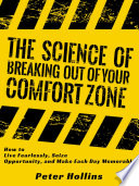 The Science of Breaking Out of Your Comfort Zone
