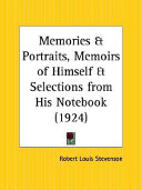 Memories and Portraits  Memoirs of Himself and Selections from His Notebook