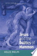 """Jesus and the Politics of Mammon"" by Hollis Phelps"